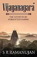 Vijayanagara: The Never to Be Forgotten Empire