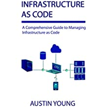 Infrastructure as Code: A Comprehensive Guide to Managing Infrastructure as Code