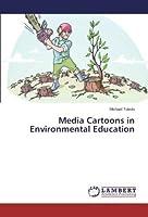 Media Cartoons in Environmental Education