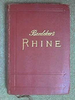 A handbook for travellers on the Rhine, from Holland to Switzerland by [Karl, Baedeker]