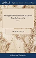 The Light of Nature Pursued. by Edward Search, Esq; ... of 5; Volume 3