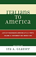 Italians to America: List of Passengers Arriving at U.S. Ports: November 1902-March 1903