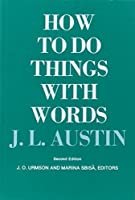 How to Do Things with Words: Second Edition (The William James Lectures)
