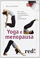 Yoga e menopausa. Per vivere serenamente il cambiamento fisico e psicologico. DVD