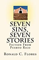 Seven Sins, Seven Stories: Fiction from Puerto Rico