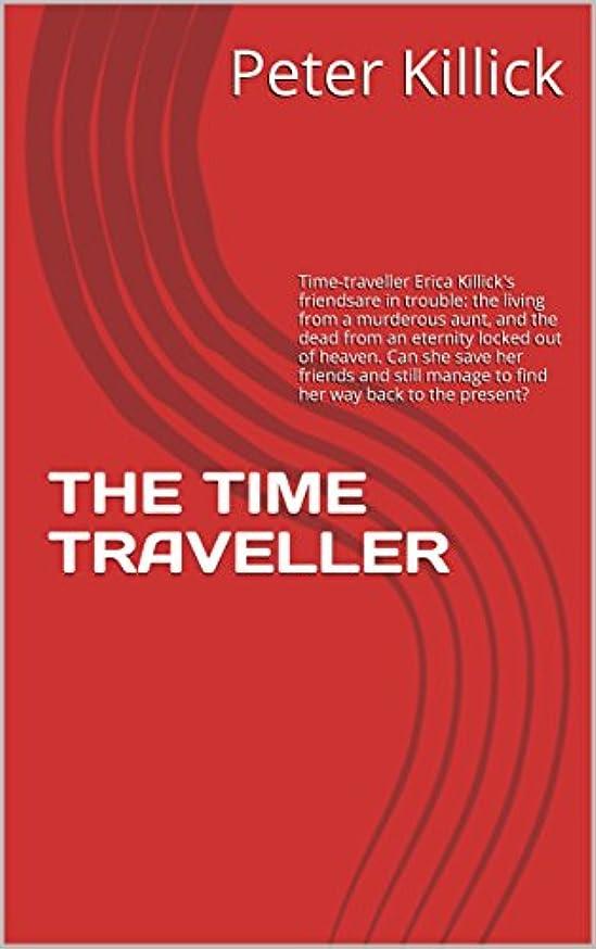 ハッチ広範囲に動THE TIME TRAVELLER (English Edition)