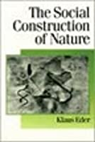 The Social Construction of Nature (Published in association with Theory, Culture & Society)
