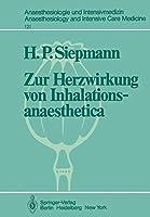 Zur Herzwirkung von Inhalationsanaesthetica: Der isolierte Katzenpapillarmuskel als Myokard-Modell (Anaesthesiologie und Intensivmedizin   Anaesthesiology and Intensive Care Medicine)