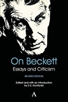 On Beckett: Essays and Criticism (Anthem Studies in Theatre and Performance) by Unknown(2014-01-15)