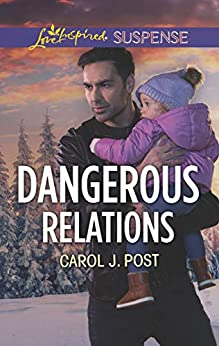 Dangerous Relations (The Baby Protectors) by [Post, Carol J.]