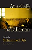 At the Cafe & the Talisman (Caraf Books/ Caribbean and African Literature Translated from French)