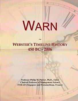 Warn: Webster's Timeline History, 450 BC - 2006