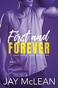 First and Forever: Heartache Duet Book Two by [McLean, Jay]