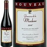 新酒/[Domaine de la Madone] ドメーヌ・ド・ラ・マドンヌ 、ボジョレ・ヴィラージュ 2016 ヌーボー ( 赤 ) 750ml/自然派