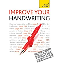Improve Your Handwriting: Teach Yourself: Learn to write in a confident and fluent hand: the writing classic for adult learners and calligraphy enthusiasts