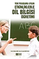 Etkinliklerle Dil Bilgisi Ögretimi Yeni Programa Uygun