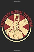 EMT Journal: Are clinicians, trained to respond quickly to emergency situations regarding medical issues, traumatic injuries and accident scenes logbook