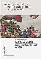 Gross Geigen um 1500 · Orazio Michi und die Harfe um 1600