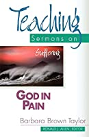 God in Pain: Teaching Sermons on Suffering (Teaching Sermon Series)