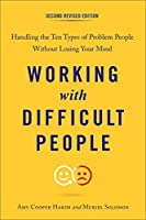 Working with Difficult People Second Revised Edition: Handling the Ten Types of Problem People Without Losing Your Mind【洋書】 [並行輸入品]