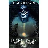 IMMORTALIS: RESURRECTION WAR (The Immortalis series Book 3) (English Edition)