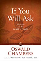 If You Will Ask: Reflections on the Power of Prayer (Signature Collection)