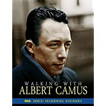 Walking with Albert Camus - 950+ Concise Philosophical Disclosures