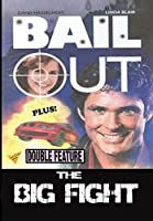 Bail Out/The Big Fight [DVD]