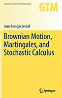 Brownian Motion, Martingales, and Stochastic Calculus (Graduate Texts in Mathematics)