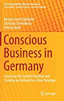 Conscious Business in Germany: Assessing the Current Situation and Creating an Outlook for a New Paradigm (CSR, Sustainability, Ethics & Governance)
