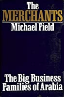 The Merchants: Big Business Families of Arabia