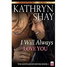 I Will Always Love You (The Gentileschi Sisters Book 1)