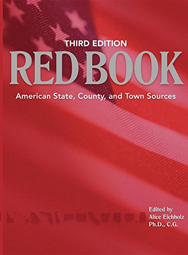 Download Red Book, 3rd edition: American State, County, and Town Sources; Third Edition (Red Book: American State, Country & Town Sources) 1593311664