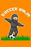 """Soccer Ninja: 6"""" x 9"""" Log Notebook for Soccer Coaches, 100 pages, Orange"""
