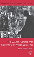 Causes, Course and Outcomes of World War Two (Histories and Controversies)