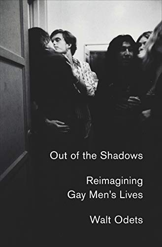 Out of the Shadows: Reimagining Gay Men's Lives (English Edition)