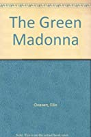 The Green Madonna