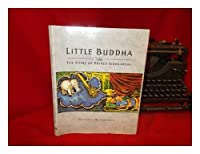 Little Buddha: The Story of Prince Siddhartha
