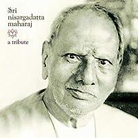 Sri Nisargadatta Maharaj - A Tribute
