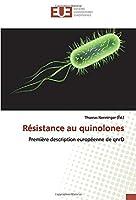 Résistance au quinolones: Première description européenne de qnrD