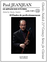 Paul Jeanjean: 18 Advanced Etudes / 18 Etudes de perfectionnement (Charles Neidich 21st Century Series for Clarinet)