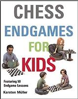 Chess Endgames for Kids (Chess for Schools)