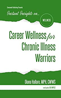 Instant Insights on...Career Wellness for Chronic Illness Warriors by [Hallare, Diana]