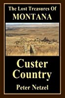 The Lost Treasues Of Montana: Custer Country [並行輸入品]