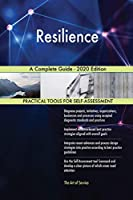 Resilience A Complete Guide - 2020 Edition