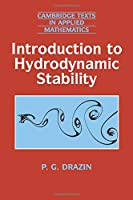 Introduction to Hydrodynamic Stability (Cambridge Texts in Applied Mathematics)