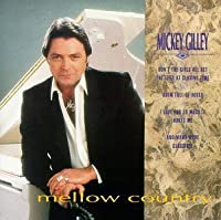 Mellow Country by Mickey Gilley