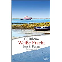 Weiße Fracht: Lost in Fuseta. Ein Portugal-Krimi (Leander Lost ermittelt 3) (German Edition)