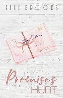 Promises Hurt (The Promises Series Book 1) by [Brooks, Elle]