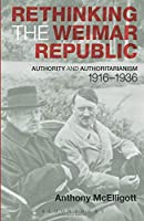 Rethinking the Weimar Republic (Hodder Arnold Publication)